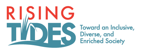 Rising TIDES (Toward an Inclusive, Diverse, and Enriched Society)